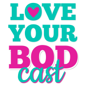 Love-Your-Bodcast